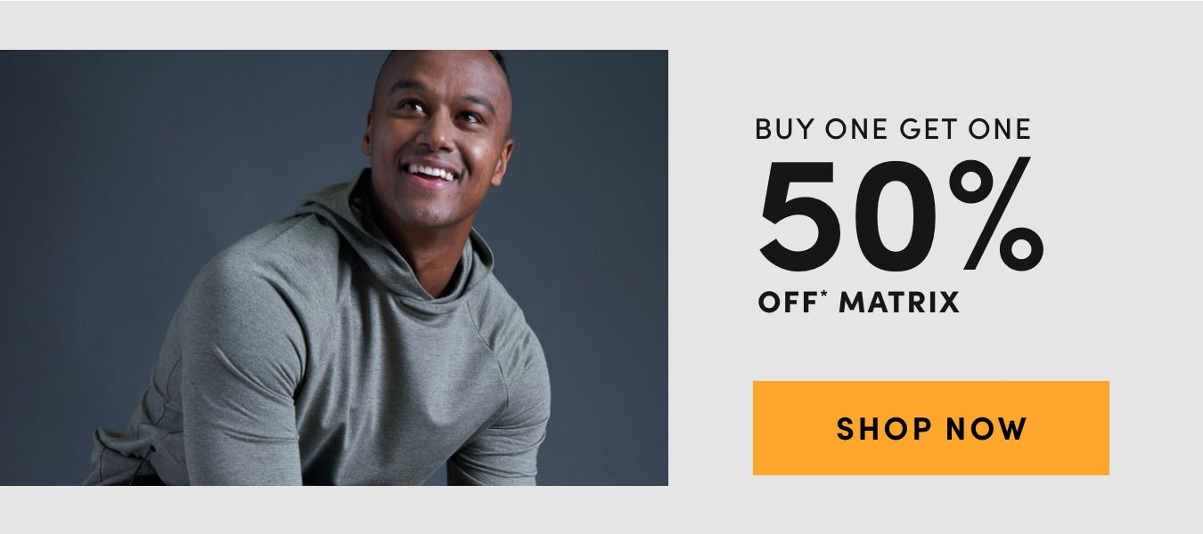 Buy One Get One 50% Off Matrix. Shop Now