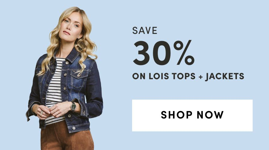 Lois Tops + Jackets - Save 30%