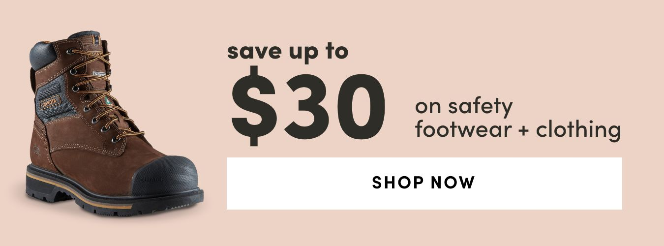 Safety Footwear + Clothing: Save Up to $30