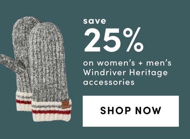 Save 25% on Women's and Men's WindRiver Heritage Accessories
