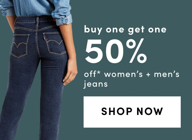 BUY ONE GET ONE 50% OFF* on Jeans