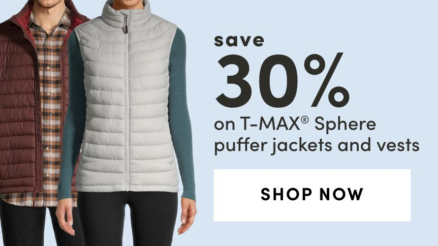 Save 30% on T-max Sphere Puffer Jackets and Vests