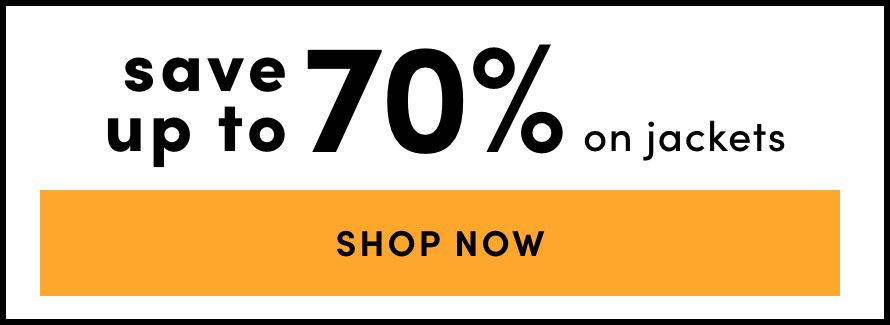 Save up to 70% on Jackets