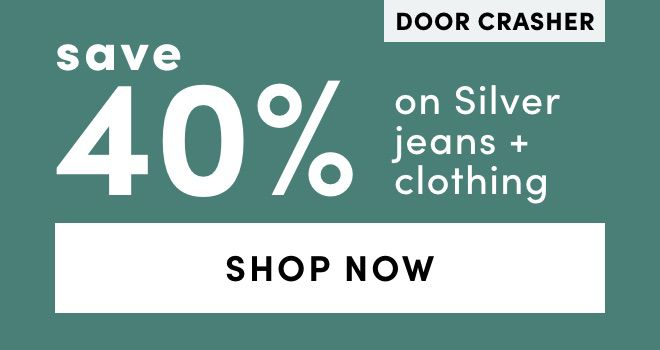 DOOR CRASHER Silver Jeans + Clothing: Save 40%